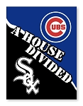 Chicago Cubs White Sox A HOUSE DIVIDED Decal